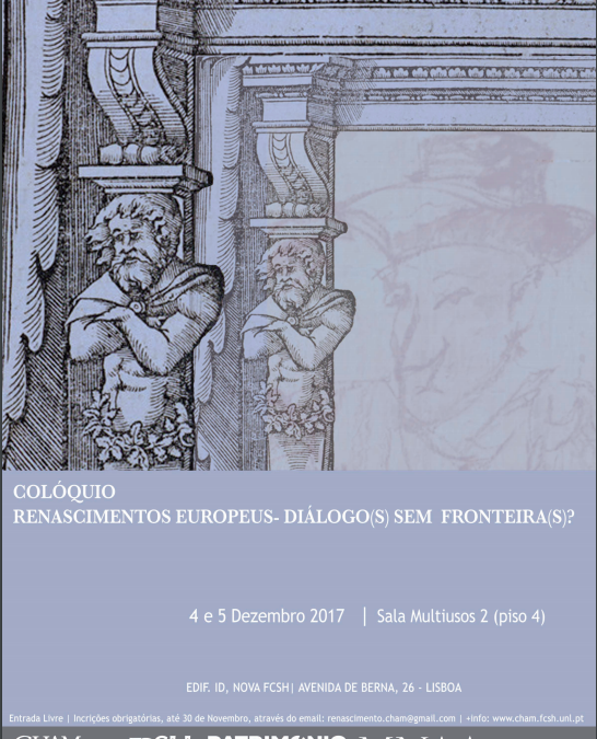 """Colóquio """"Renascimentos Europeus- Diálogo(s) Sem Fronteira(s)?"""""""