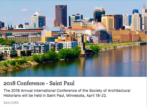 Society of Architectural Historians 71st Annual International Conference | 18 a 22 de Abril | Saint Paul – Minnesota | E.U.A.