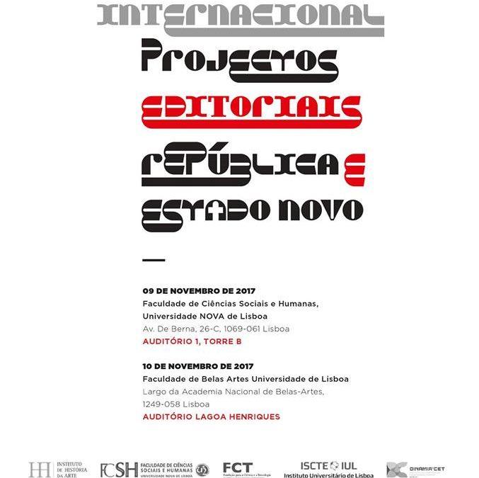 """Colóquio Internacional """"Projectos Editoriais – República e Estado Novo"""""""