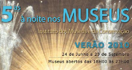5ª à Noite nos Museus – Instituto dos Museus e da Conservação