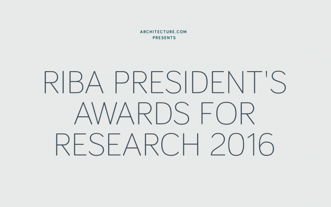 RIBA President's Awards for Research 2016