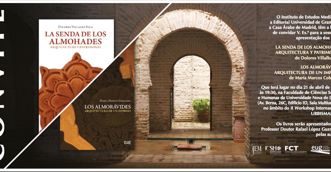 """Apresentação de """"La Senda de Los Almohades: Arquitectura y Patrimonio"""" e """"Los Almorávides: Arquitectura de un Imperio"""""""