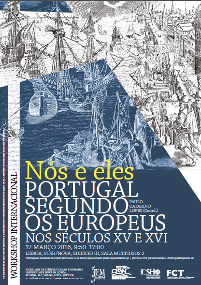 Nós e Eles. Portugal Segundo os Europeus nos Séculos XV e XVI