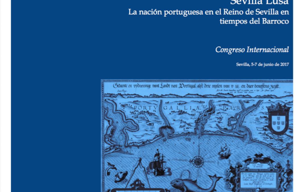 """Congreso Internacional Sevilla Lusa """"La Nación Portuguesa en el Reino de Sevilla en Tiempos del Barroco"""""""