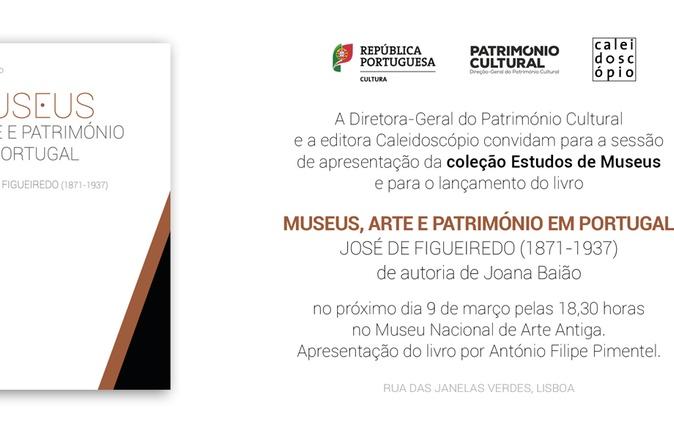 """Lançamento do Livro """"Museus, Arte e Património em Portugal: José de Figueiredo (1871-1937)""""   Autora: Joana Baião"""