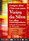 """Colóquio Internacional """"Longos Dias Têm Cem Anos – Vieira da Silva: um olhar contemporâneo"""" / Lisboa"""