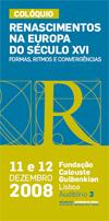 """Colóquio """"Renascimentos na Europa do século XVI: Formas Ritmos e Convergências"""" / Lisboa"""