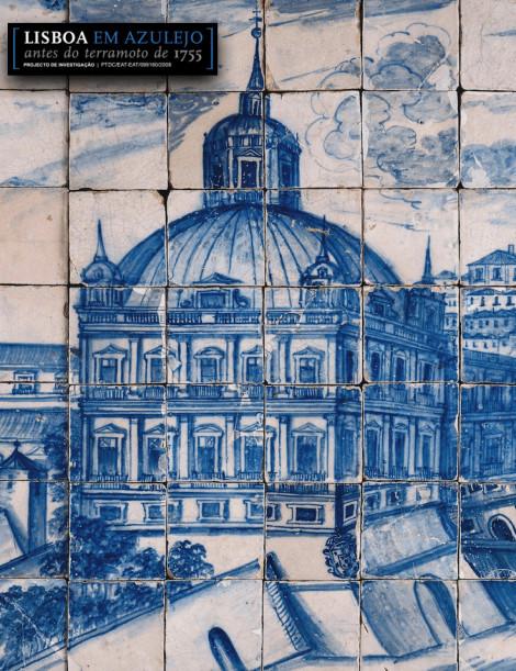 """Colóquio/Lançamento Website """"Lisboa em Azulejo antes do Terramoto de 1755"""""""