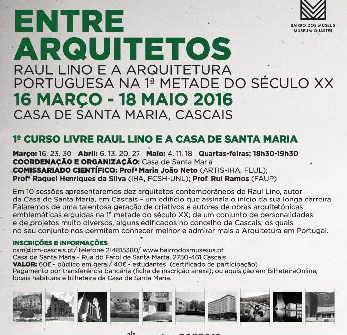 """Curso Livre """"Entre Arquitetos. Raul Lino e a Arquitetura Portuguesa na 1.ª Metade do Século XX"""""""