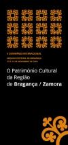 O Património Cultural da Região de Bragança/Zamora
