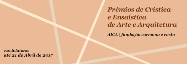 Prémios de Crítica e Ensaística de Arte e Arquitetura AICA/Fundação Carmona e Costa