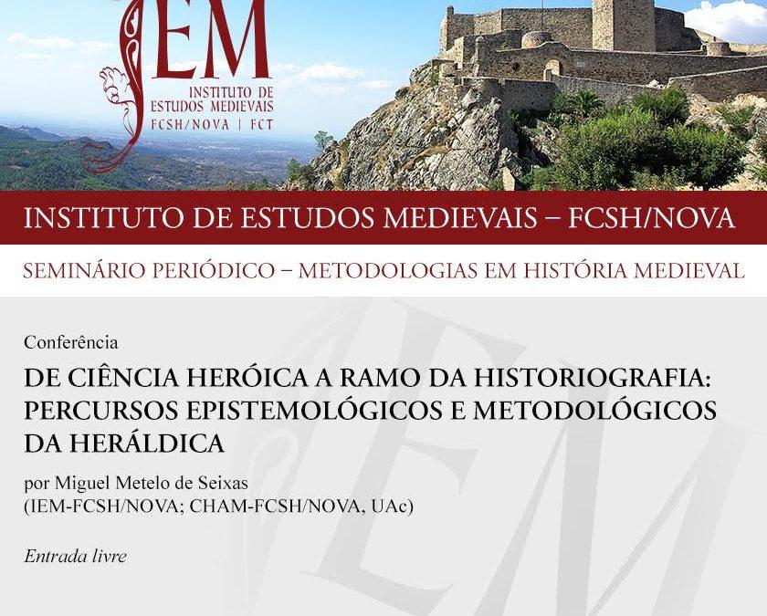 """Conferência """"De Ciência Heróica a Ramo da Historiografia: Percursos Epistemológicos e Metodológicos da Heráldica"""""""