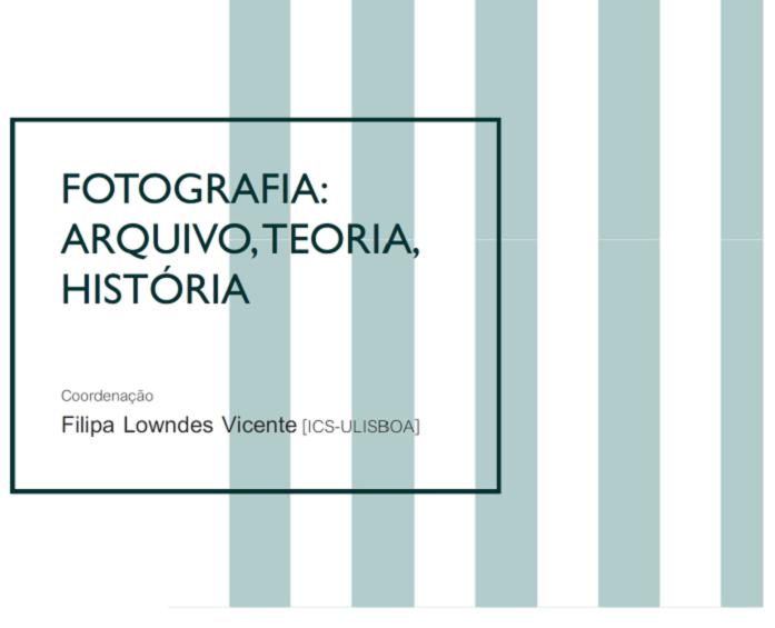 """Curso """"Fotografia: Arquivo, Teoria, História"""""""