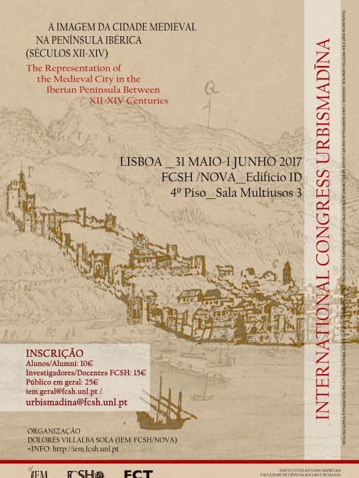 """Congresso Internacional URBISMADĪNA """"A Imagem da Cidade Medieval na Península Ibérica (Séculos XII -XIV)"""""""