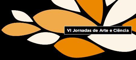VI – Jornadas de Arte e Ciência (Conservação e Restauro de Artes Decorativas